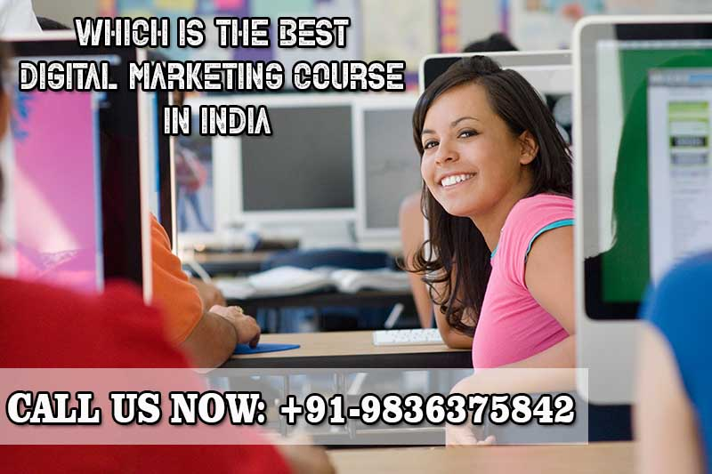 Which is the best Digital Marketing course in india