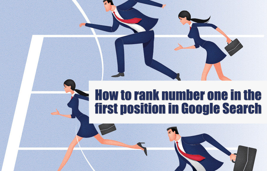 How to rank number in the first position in Google Search