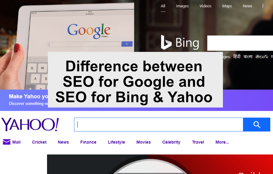 Difference between SEO for Google and SEO for Bing & Yahoo